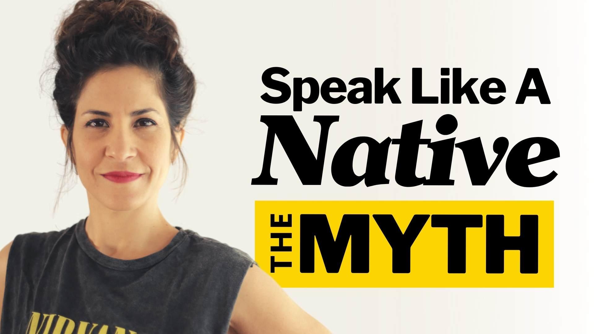 Speak Like a Native Myth