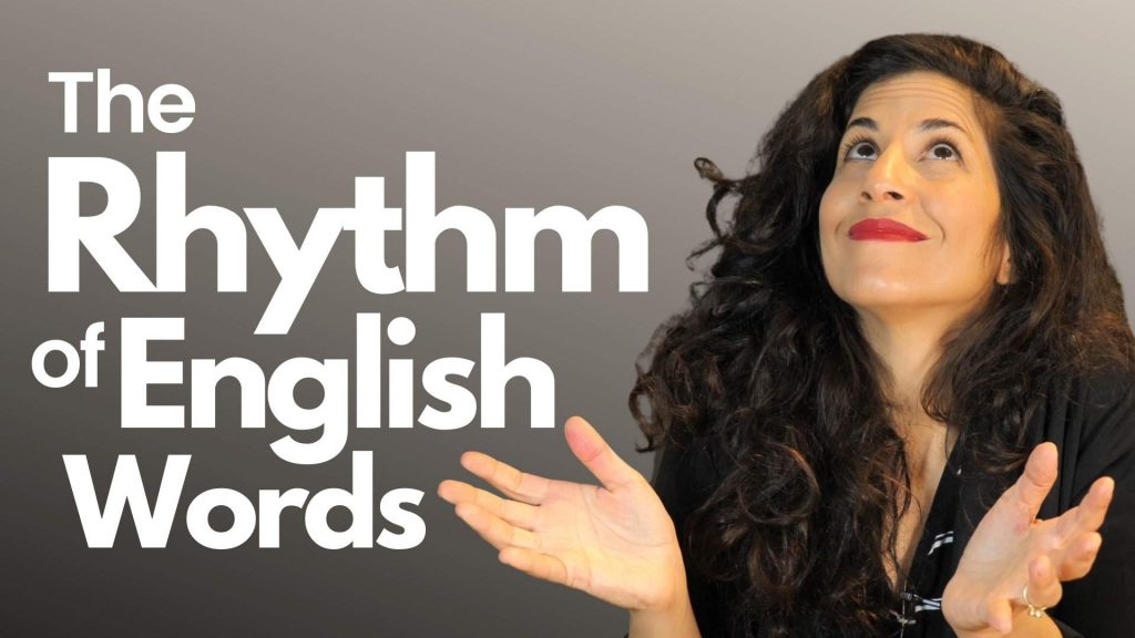 Improve pronunciation the rhythm of english words
