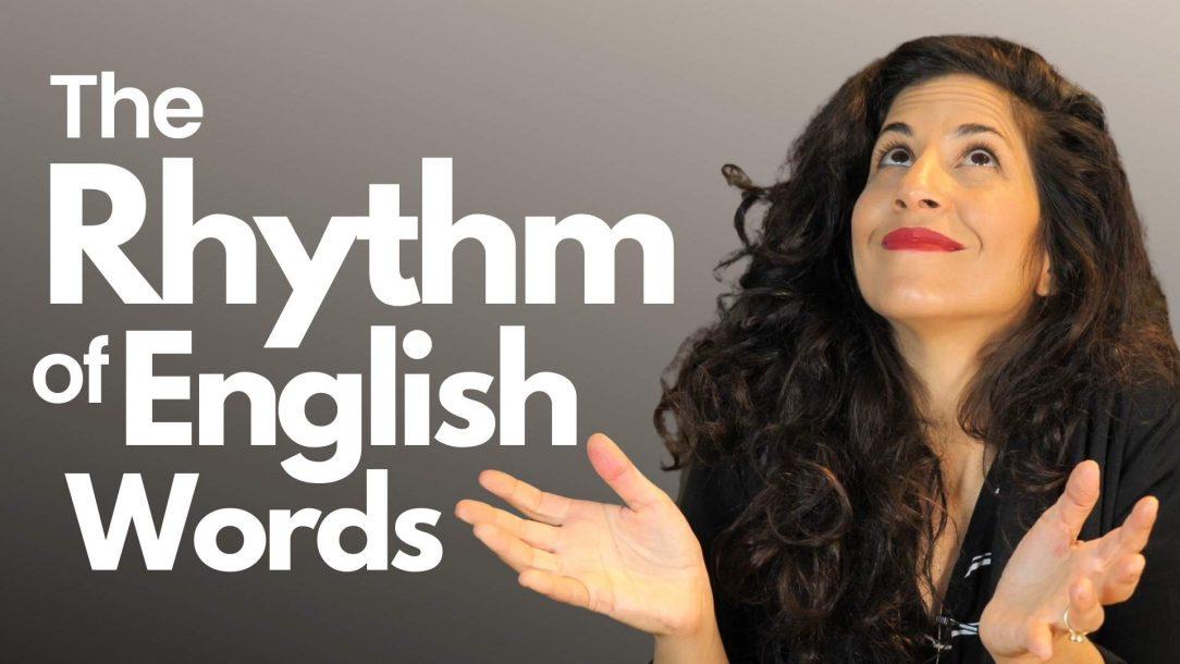 Improve pronunciation the rhythm of english words