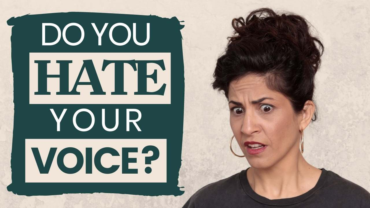 do you hate your voice