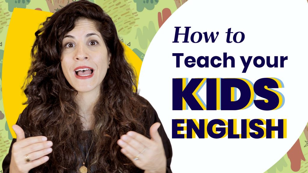 How To Teach Your Kids English