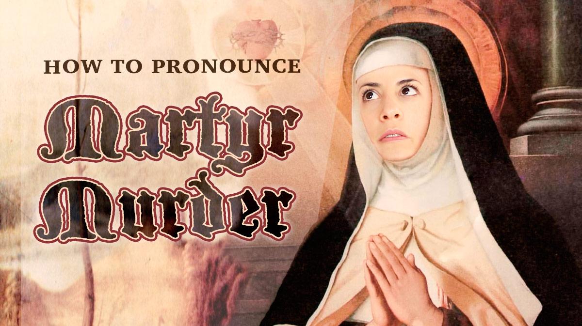 img56.imagetwist.com 1 How to pronounce Martyr vs. Murder